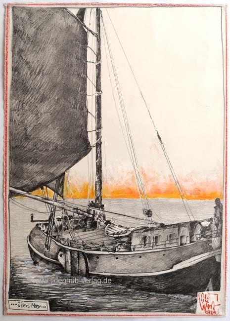 """Zeichnung """"...übers Meer..."""" - OLE WEST - UNIKAT"""