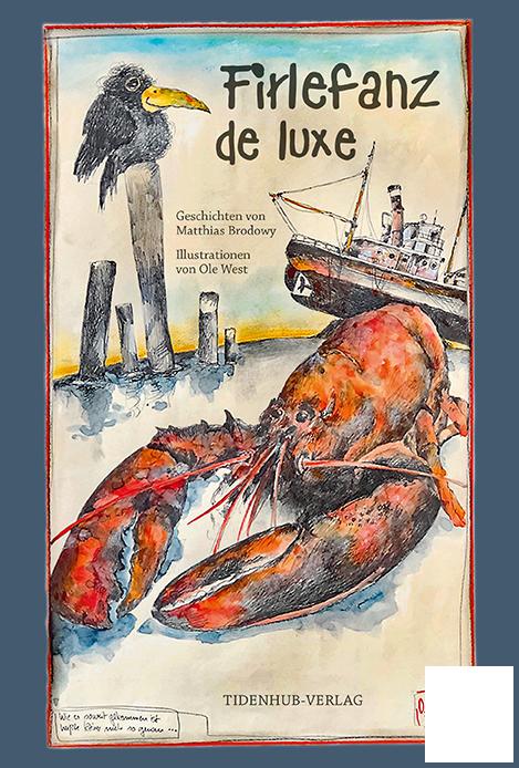"""HANDSIGNIERT ! - """"FIRLEFANZ de luxe"""" - Matthias Brodowy mit Ole West - das 3te Buch..."""