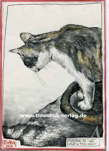 """Zeichnung """"Irgendwo da unten muß´n Fisch sein...(Katze)"""" OLE WEST - UNIKAT"""