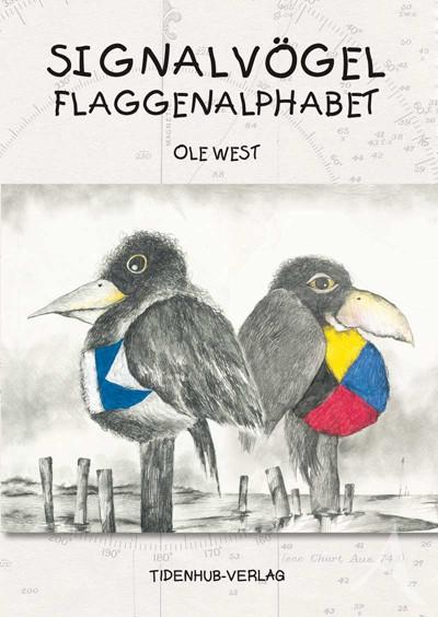 """Buch von OLE WEST """"Signalvögel - Flaggenalphabet"""" - NUR NOCH WENIGE EXEMPLARE !! !"""
