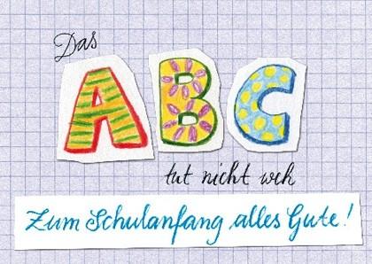 "Doppelkarte ""Das ABC tut nicht weh - Zum Schulanfang alles Gute!!"""