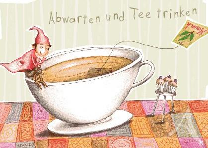 """Postkarte """"Abwarten und Tee trinken"""""""