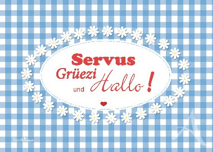 "Postkarte ""Servus Grüezi und Hallo!"""