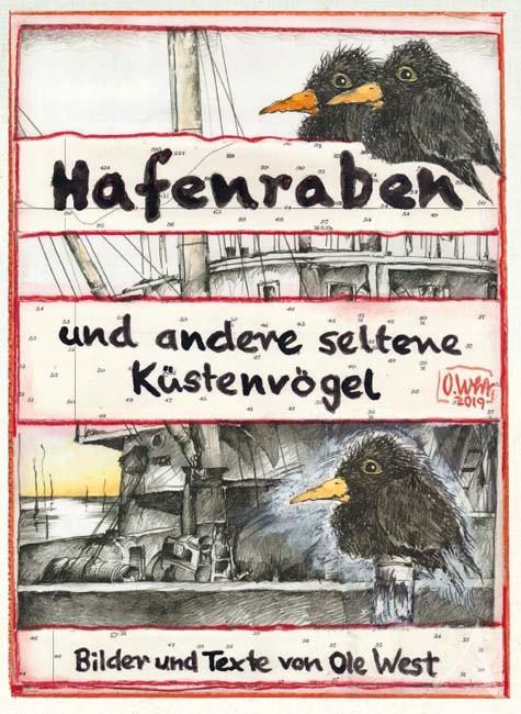 """DAS NEUE BUCH: """"HAFENRABEN - und andere seltene Küstenvögel"""" - von OLE WEST"""